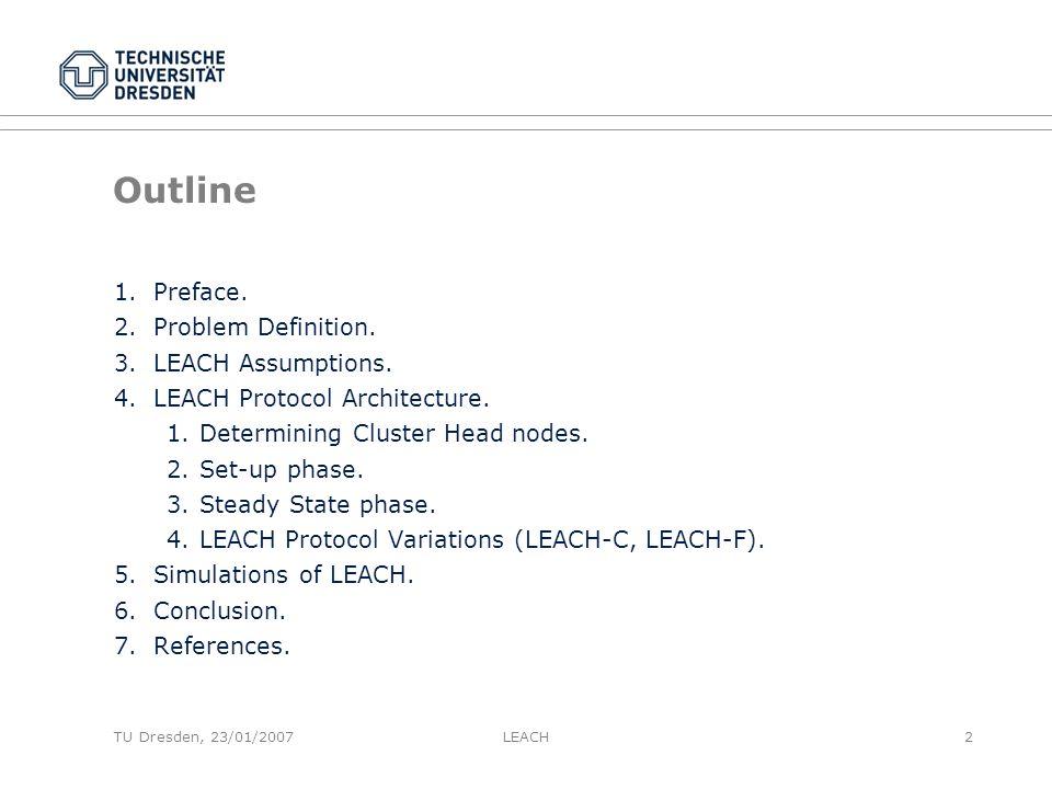 TU Dresden, 23/01/2007 Outline 1.Preface. 2.Problem Definition.