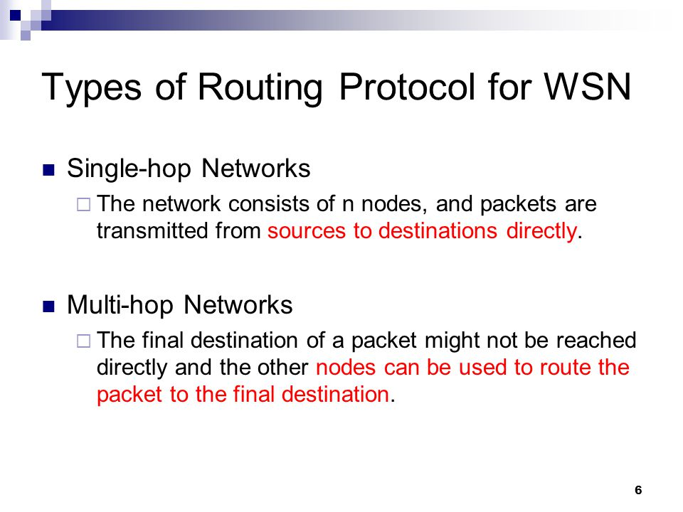 6 Types of Routing Protocol for WSN Single-hop Networks  The network consists of n nodes, and packets are transmitted from sources to destinations di
