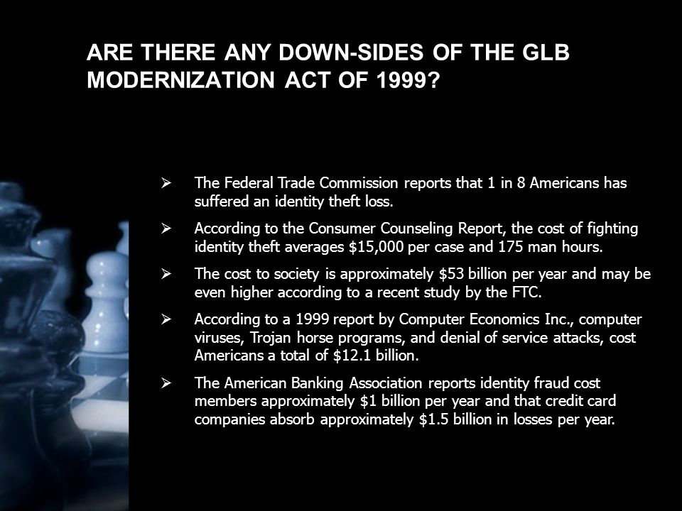 ARE THERE ANY DOWN-SIDES OF THE GLB MODERNIZATION ACT OF 1999.