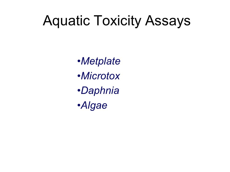 Aquatic Toxicity Assays Metplate Microtox Daphnia Algae