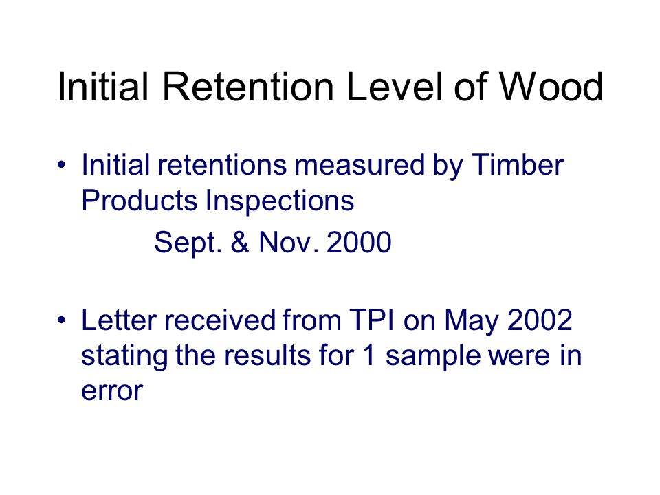 Initial retentions measured by Timber Products Inspections Sept.