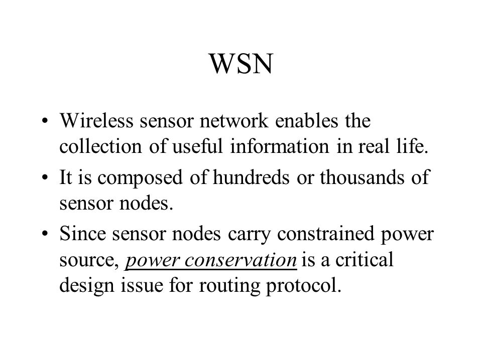 WSN Wireless sensor network enables the collection of useful information in real life. It is composed of hundreds or thousands of sensor nodes. Since