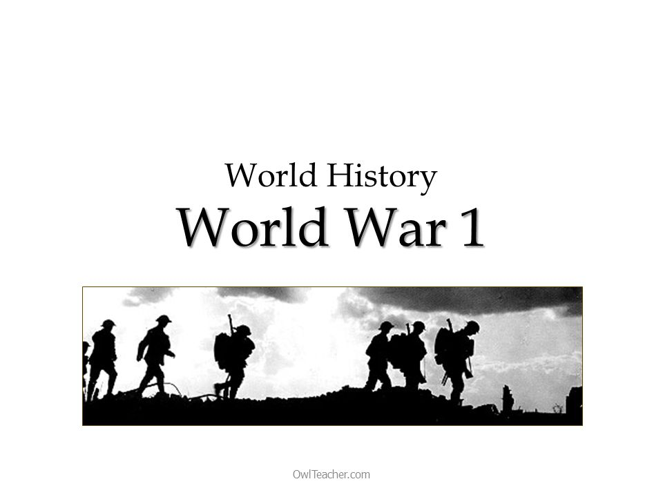 World War 1 World History World War 1 OwlTeacher.com