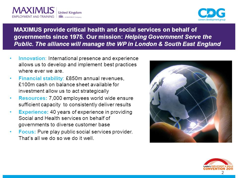 MAXIMUS provide critical health and social services on behalf of governments since 1975.
