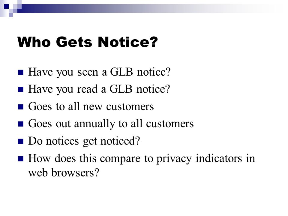Who Gets Notice. Have you seen a GLB notice. Have you read a GLB notice.