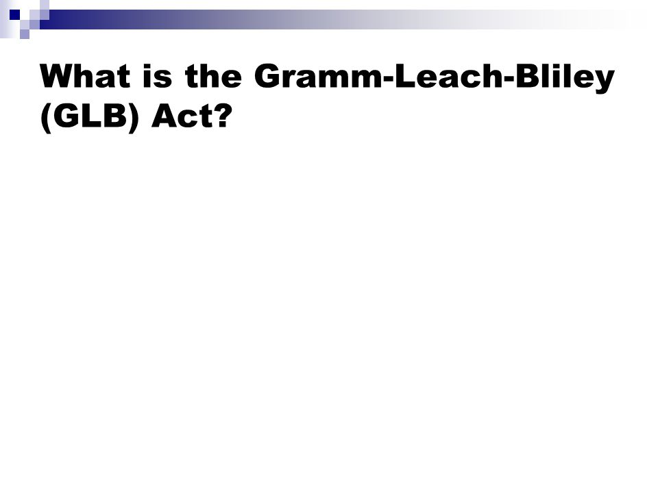 What is the Gramm-Leach-Bliley (GLB) Act