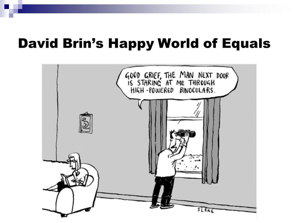 David Brin's Happy World of Equals