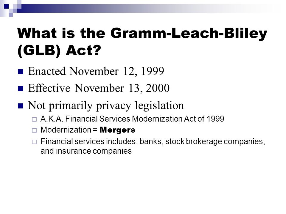 What is the Gramm-Leach-Bliley (GLB) Act.