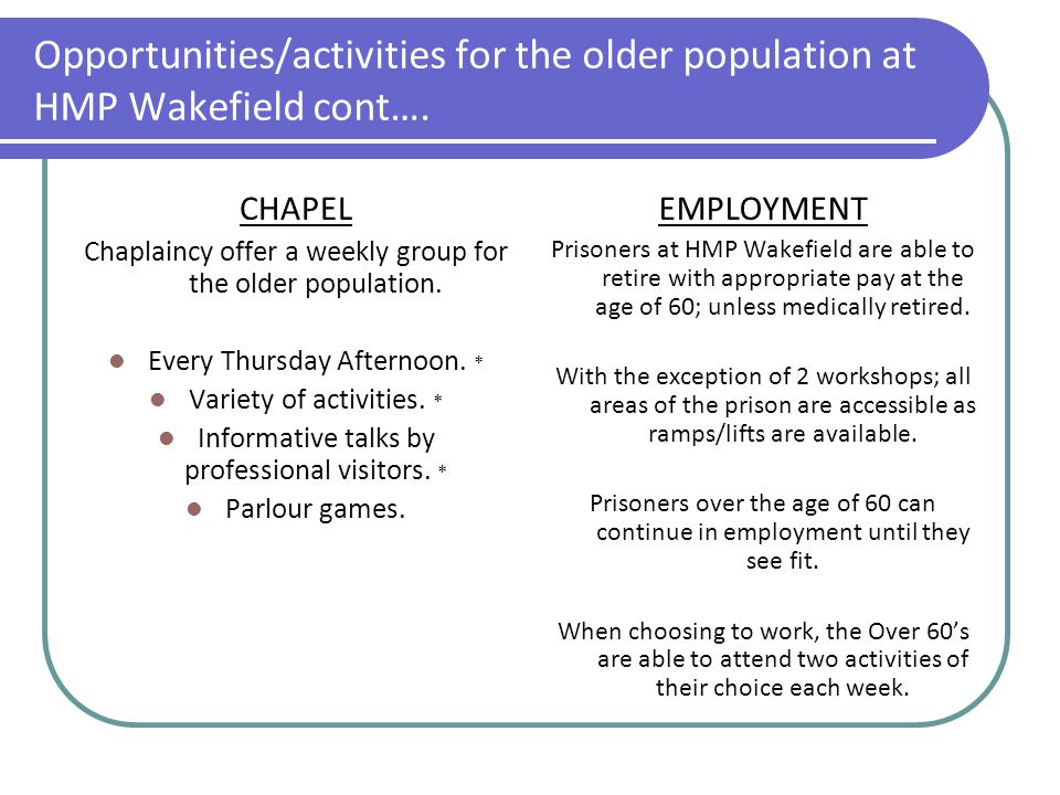 Opportunities/activities for the older population at HMP Wakefield cont….