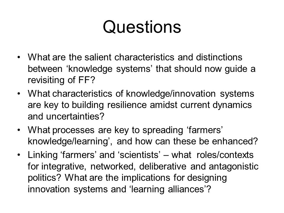 Questions What are the salient characteristics and distinctions between 'knowledge systems' that should now guide a revisiting of FF.