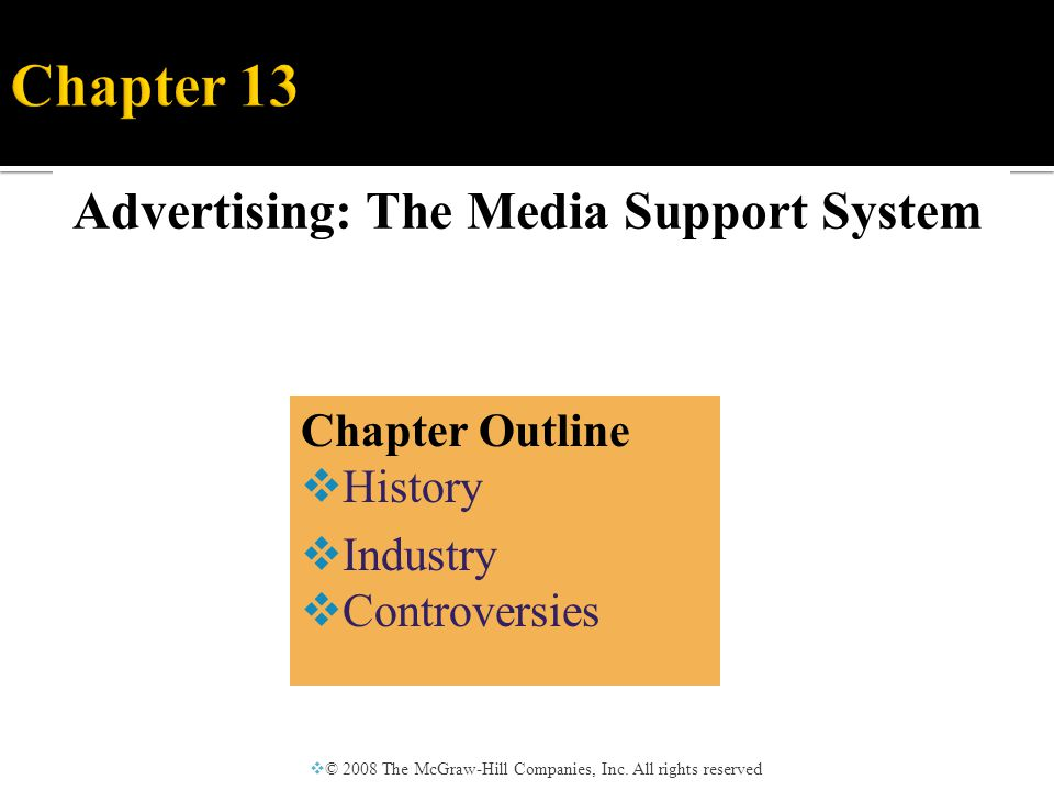 Advertising: The Media Support System  © 2008 The McGraw-Hill Companies, Inc.