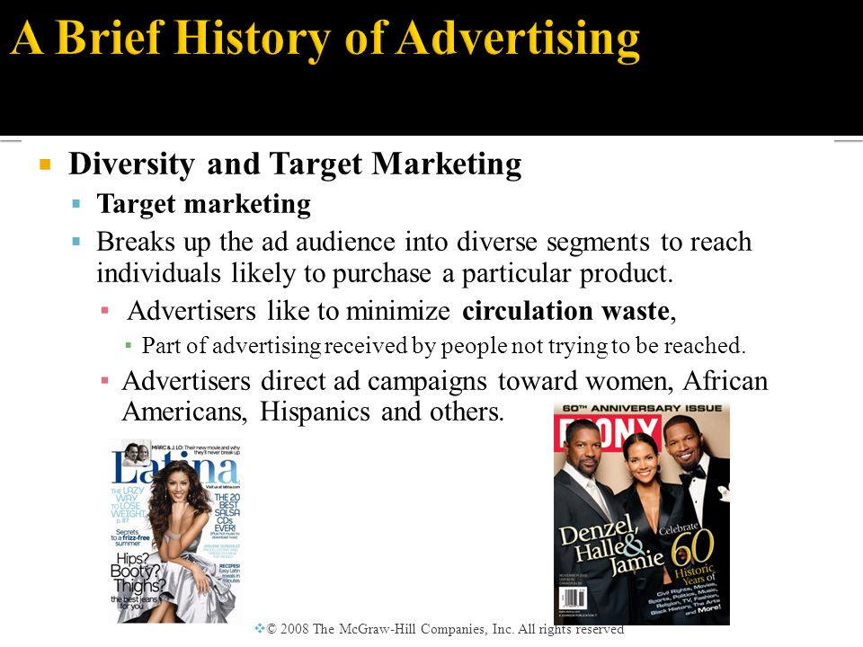  Diversity and Target Marketing  Target marketing  Breaks up the ad audience into diverse segments to reach individuals likely to purchase a particular product.