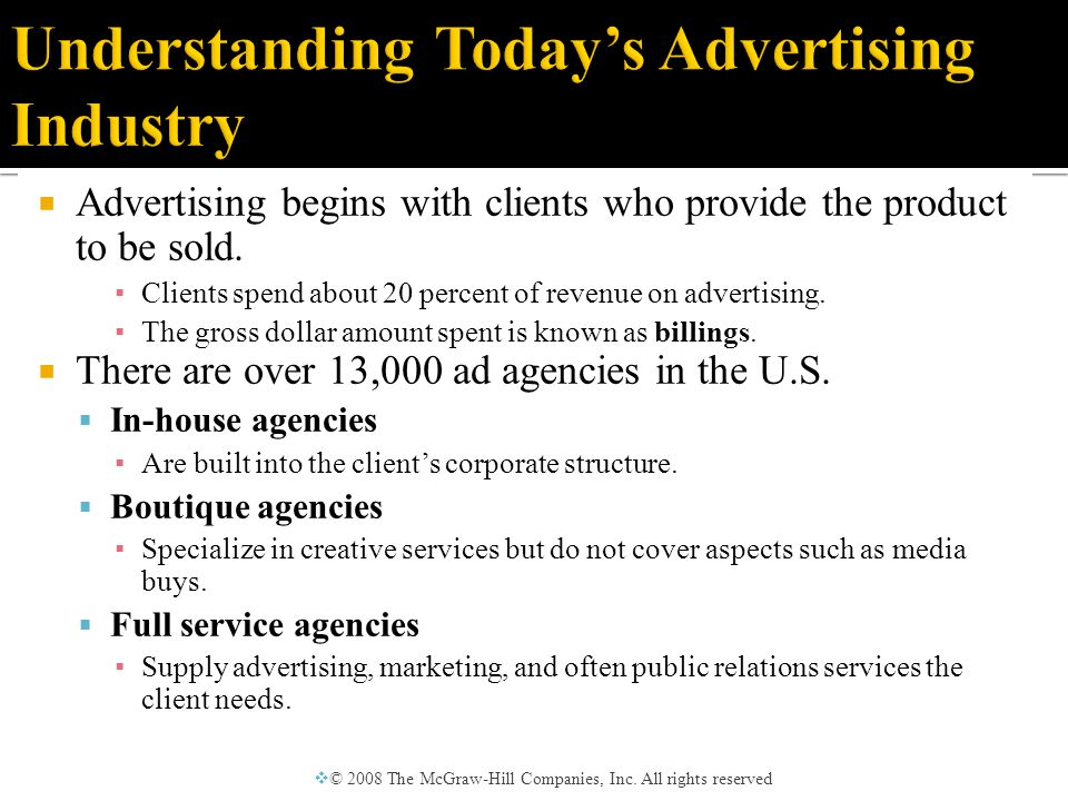  Advertising begins with clients who provide the product to be sold.