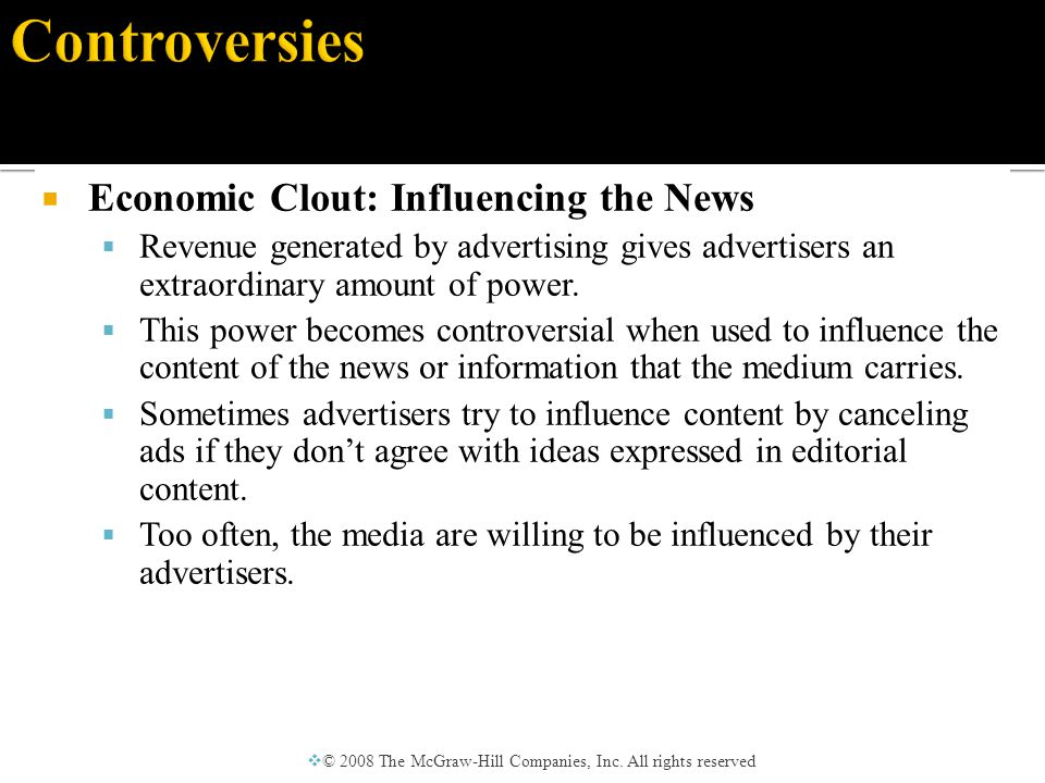  Economic Clout: Influencing the News  Revenue generated by advertising gives advertisers an extraordinary amount of power.