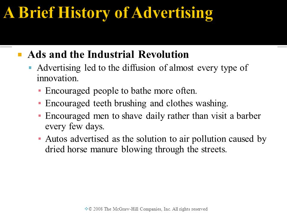  Ads and the Industrial Revolution  Advertising led to the diffusion of almost every type of innovation.
