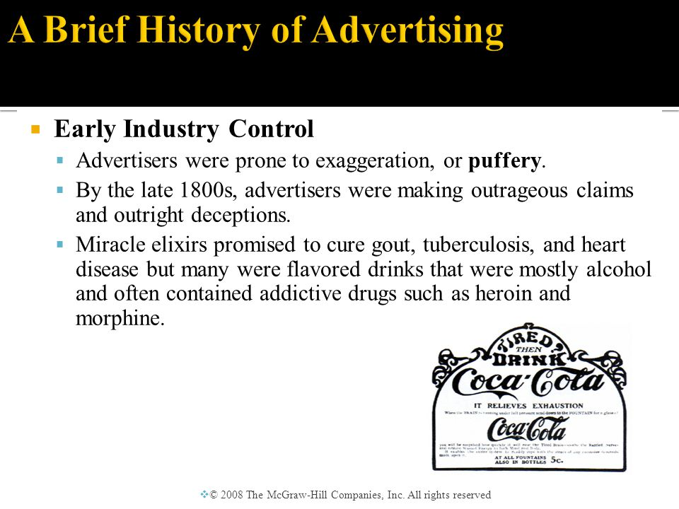  Early Industry Control  Advertisers were prone to exaggeration, or puffery.