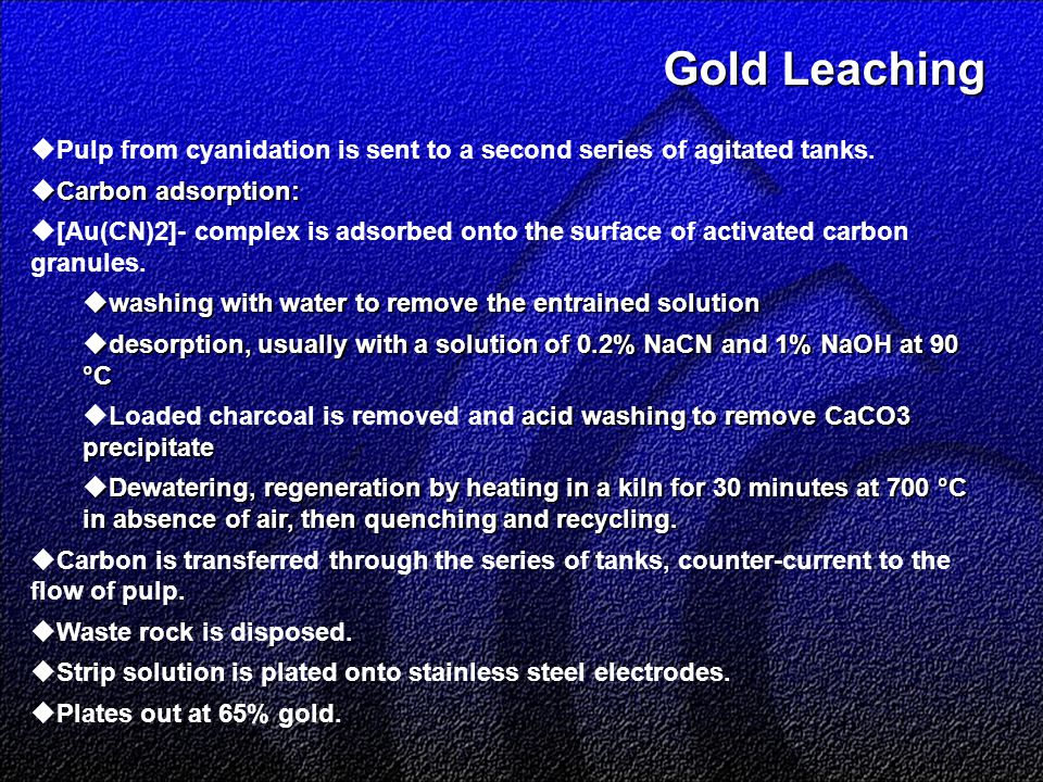 Gold Leaching Gold Leaching  Pulp from cyanidation is sent to a second series of agitated tanks.