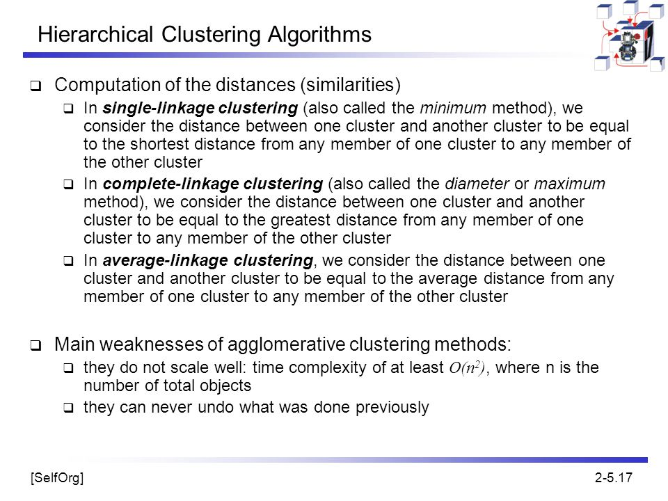 [SelfOrg]2-5.17 Hierarchical Clustering Algorithms  Computation of the distances (similarities)  In single-linkage clustering (also called the minim