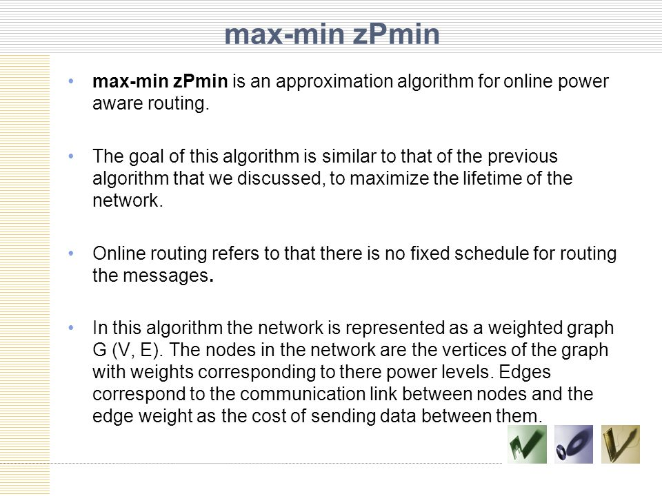 max-min zPmin max-min zPmin is an approximation algorithm for online power aware routing.