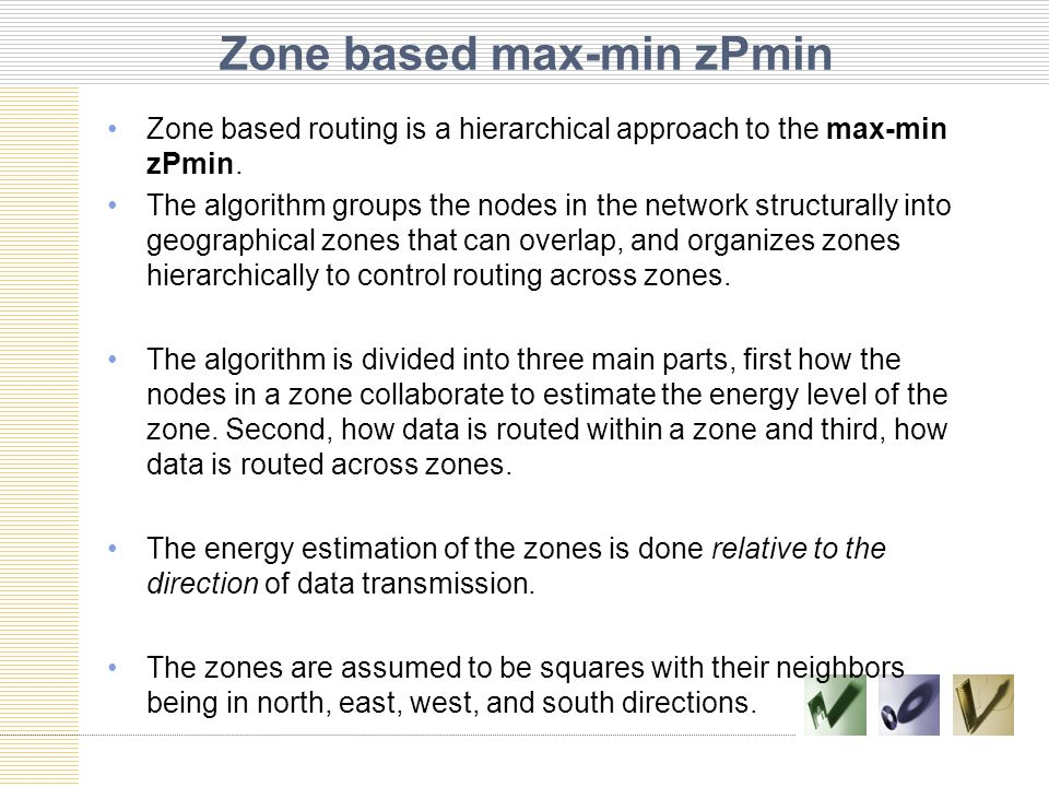 Zone based max-min zPmin Zone based routing is a hierarchical approach to the max-min zPmin.