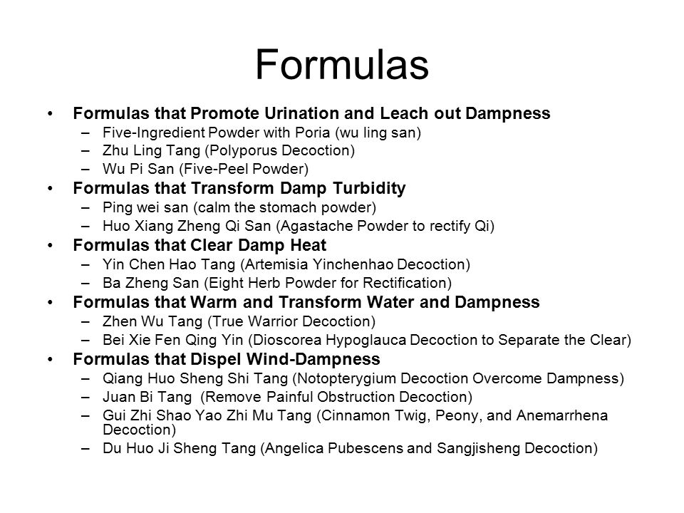 Formulas Formulas that Promote Urination and Leach out Dampness –Five-Ingredient Powder with Poria (wu ling san) –Zhu Ling Tang (Polyporus Decoction)