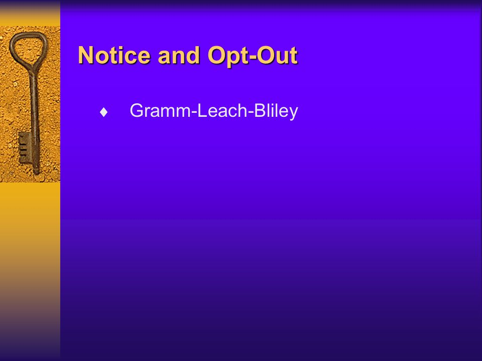 Notice and Opt-Out  Gramm-Leach-Bliley