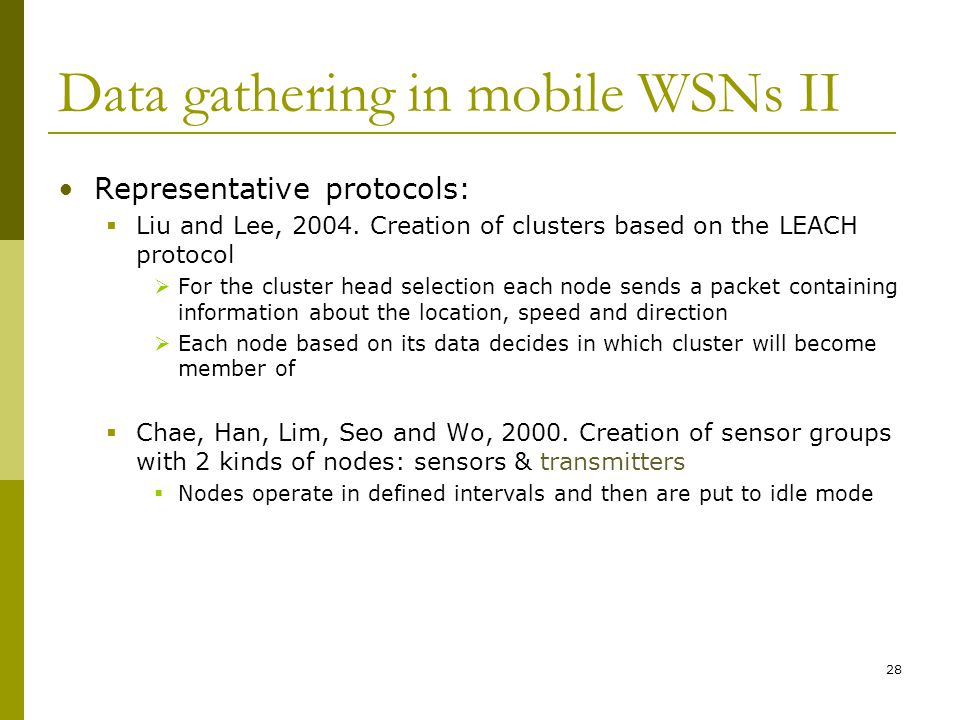 Data gathering in mobile WSNs II Representative protocols:  Liu and Lee, 2004.