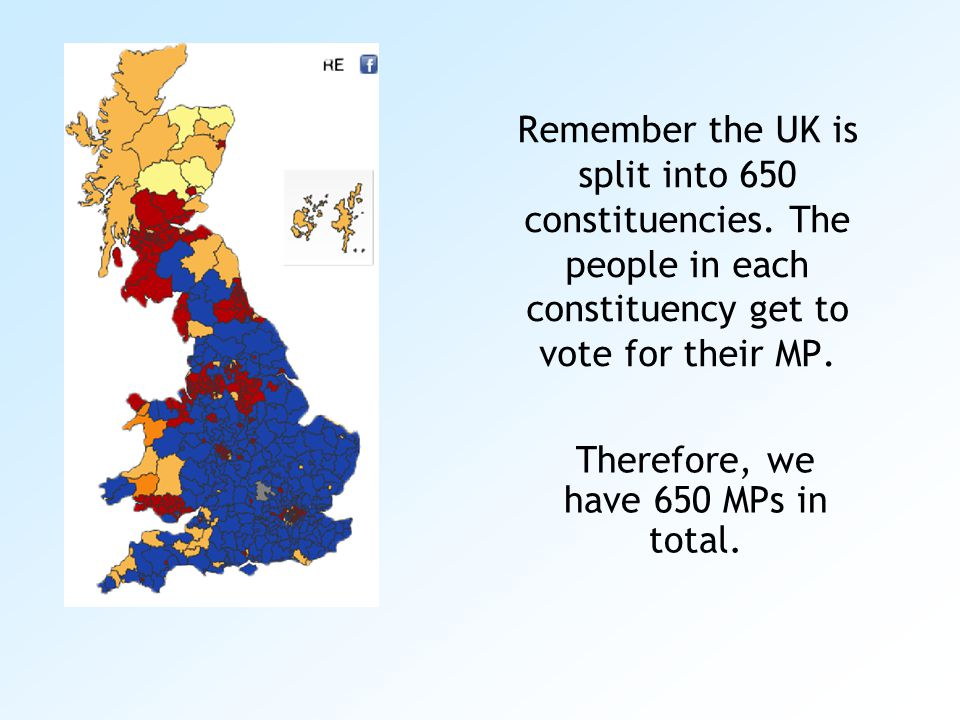Remember the UK is split into 650 constituencies.