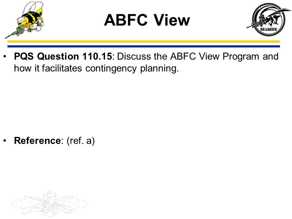 ABFC View PQS Question 110.15: Discuss the ABFC View Program and how it facilitates contingency planning. Reference: (ref. a)