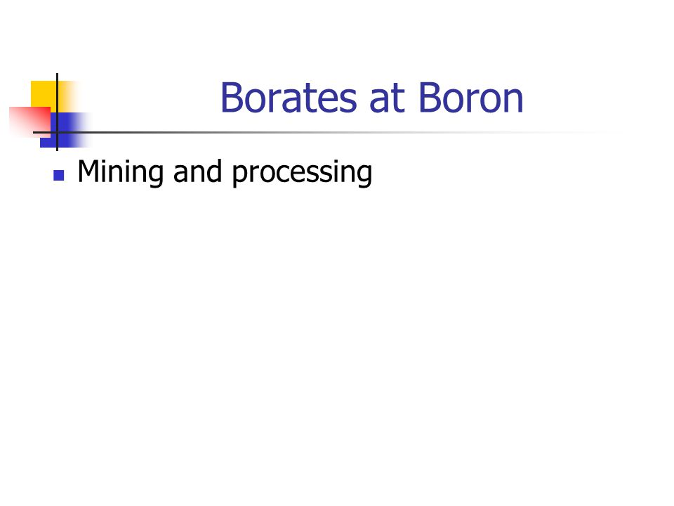 Borates at Boron Mining and processing