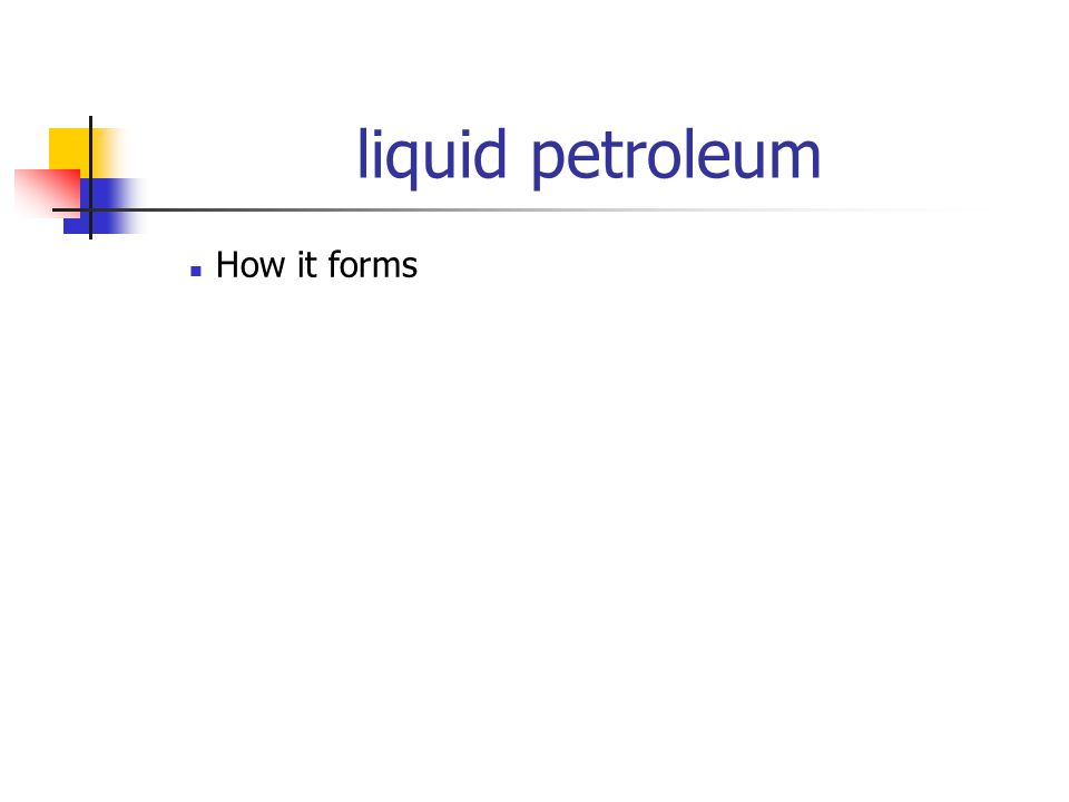 liquid petroleum How it forms