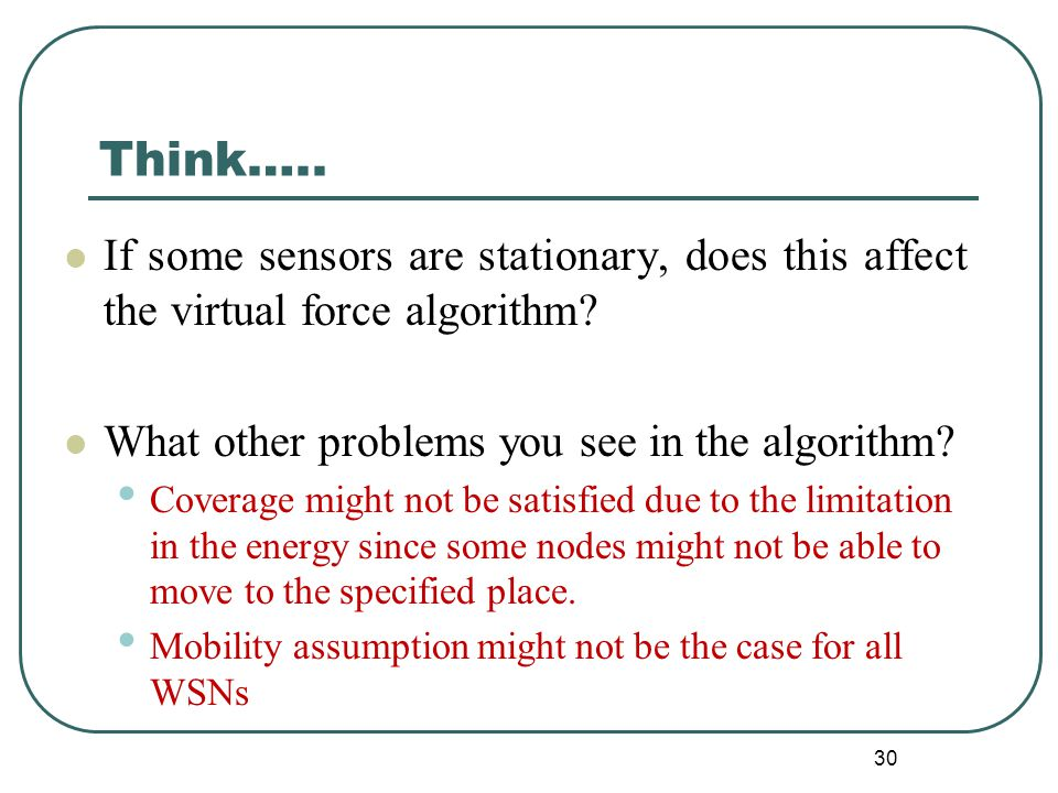 Think….. If some sensors are stationary, does this affect the virtual force algorithm.