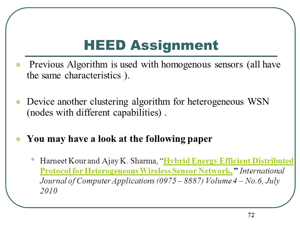 HEED Assignment Previous Algorithm is used with homogenous sensors (all have the same characteristics ).