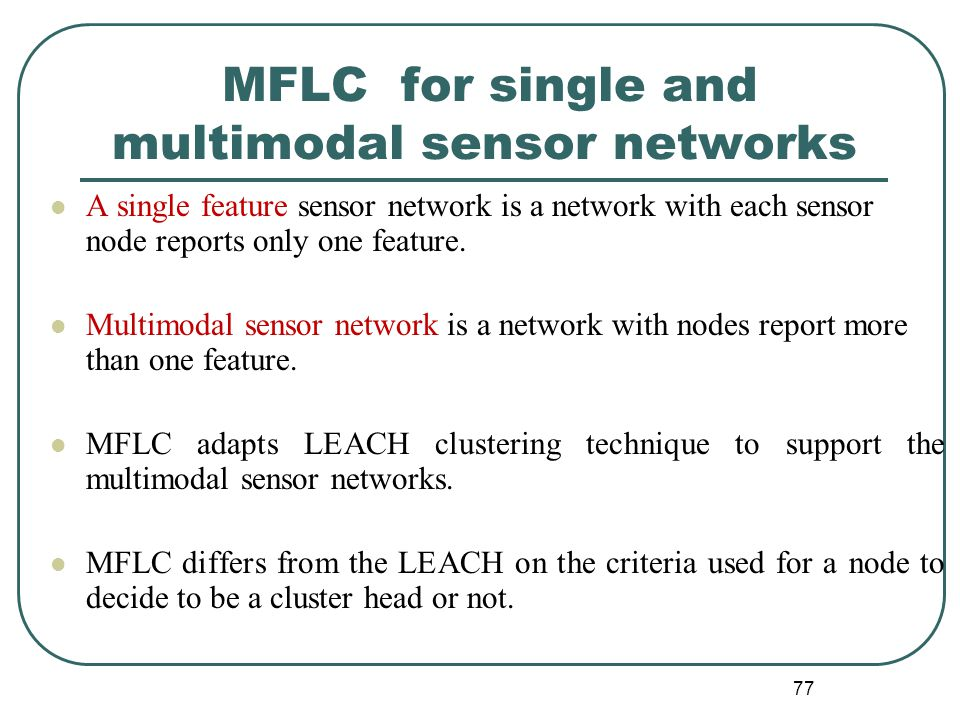 MFLC for single and multimodal sensor networks A single feature sensor network is a network with each sensor node reports only one feature.