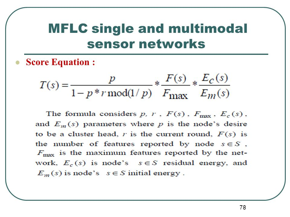 MFLC single and multimodal sensor networks Score Equation : 78