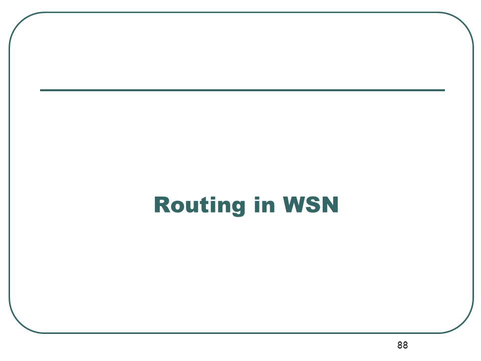 Routing in WSN 88