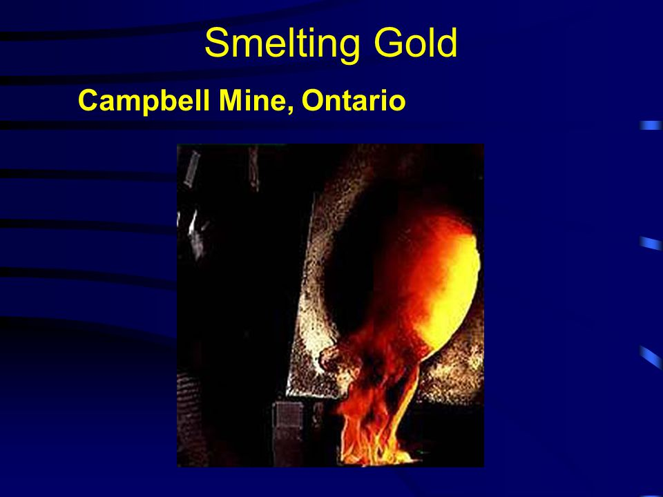 Smelting Gold Campbell Mine, Ontario