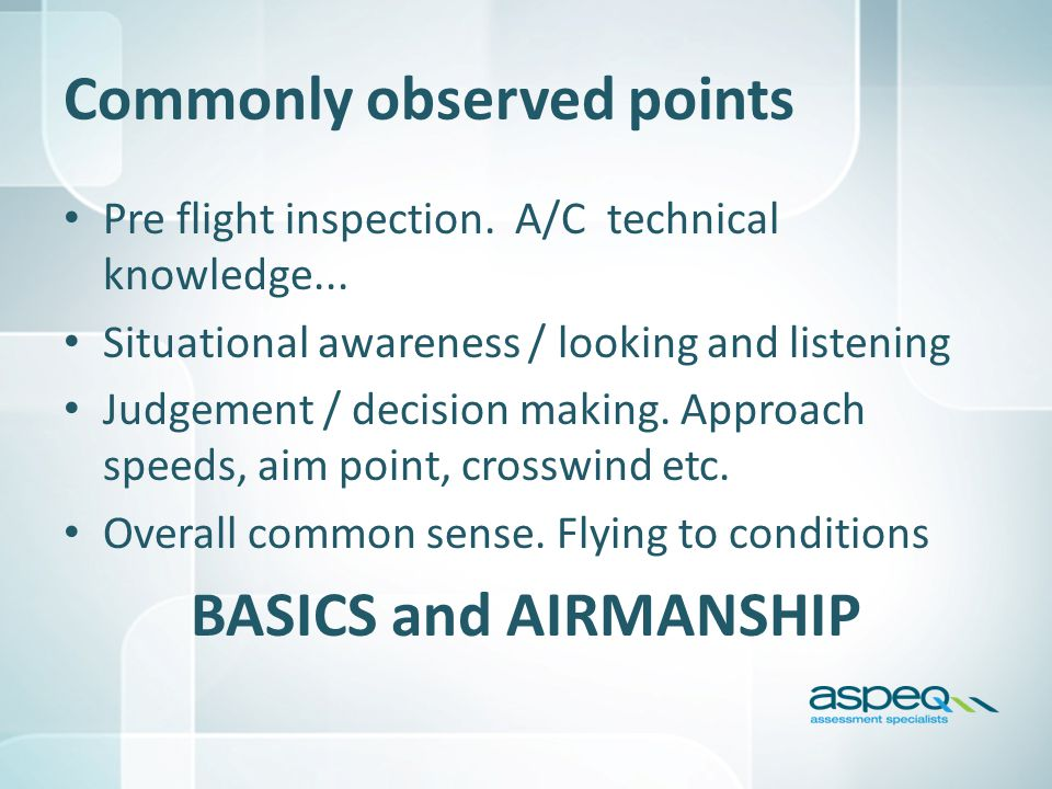 Commonly observed points Pre flight inspection. A/C technical knowledge...
