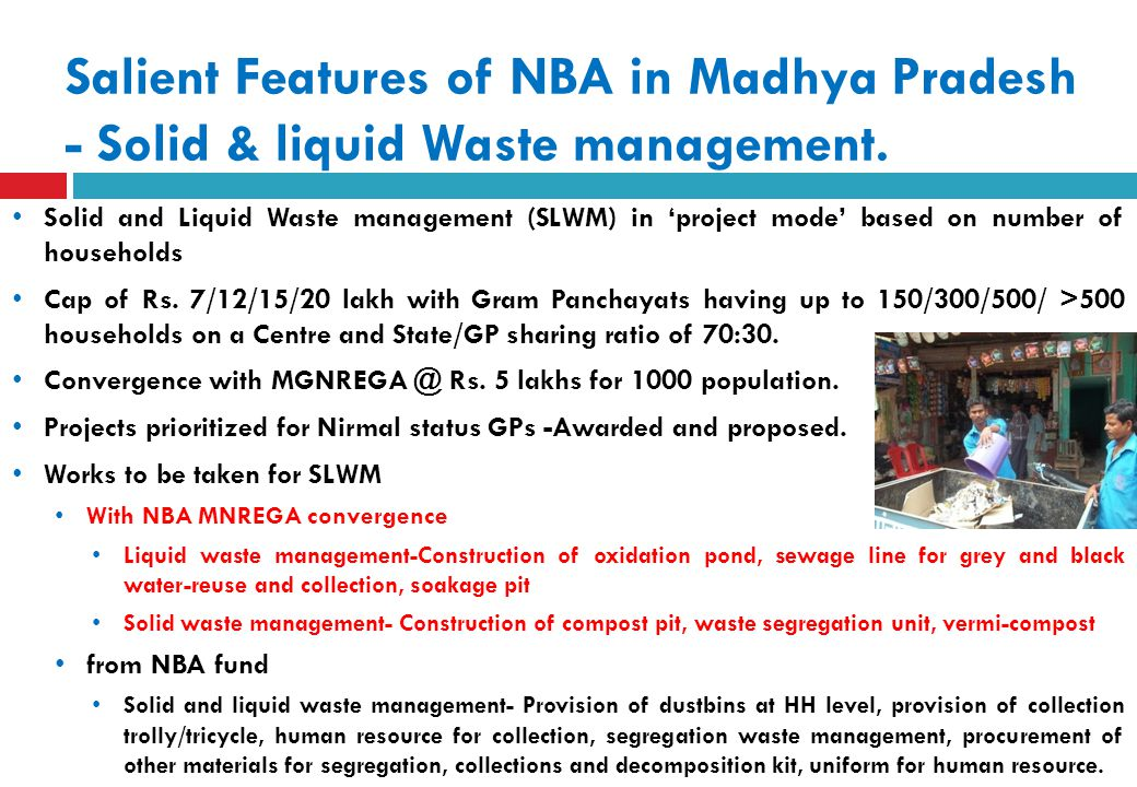 Salient Features of NBA in Madhya Pradesh - Solid & liquid Waste management. Solid and Liquid Waste management (SLWM) in 'project mode' based on numbe