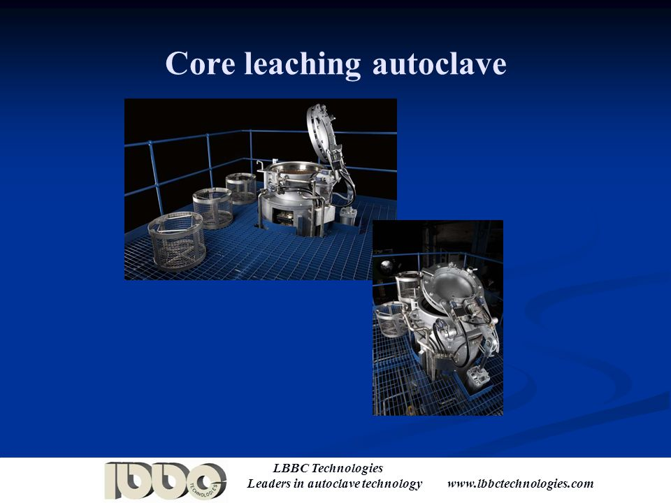 LBBC Technologies Leaders in autoclave technology www.lbbctechnologies.com Core examples Courtesy of Certech