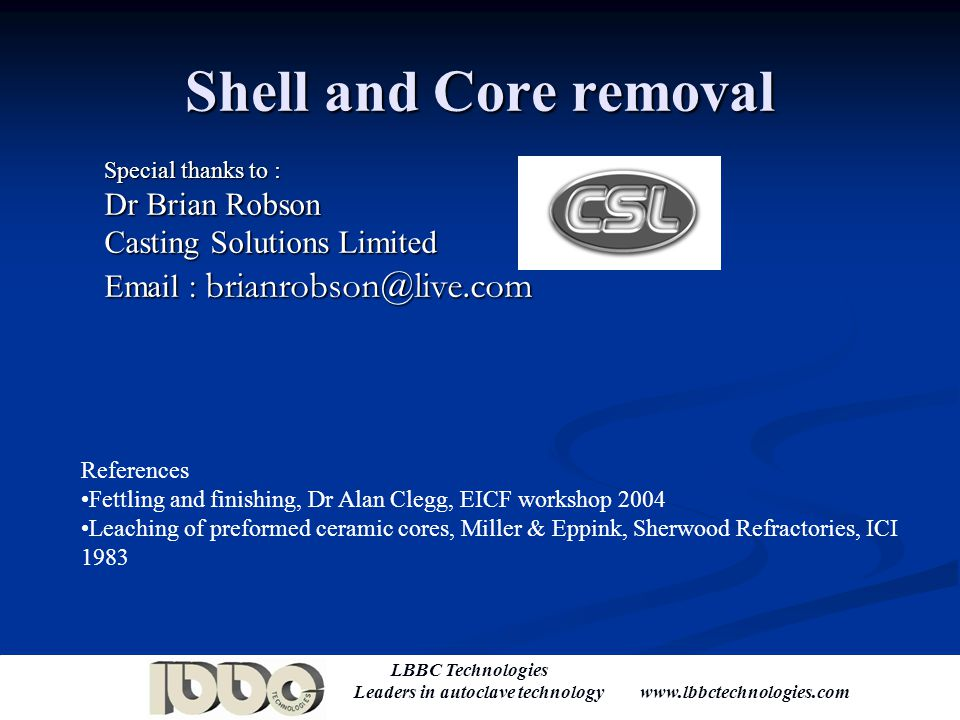 LBBC Technologies Leaders in autoclave technology www.lbbctechnologies.com Thank you