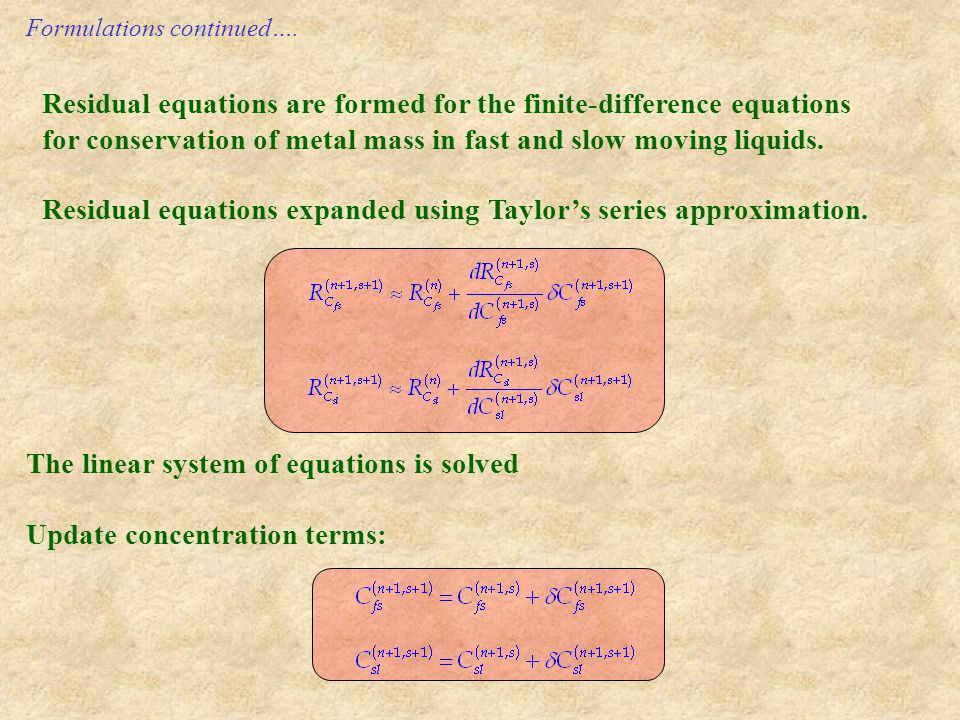 Residual equations are formed for the finite-difference equations for conservation of metal mass in fast and slow moving liquids.