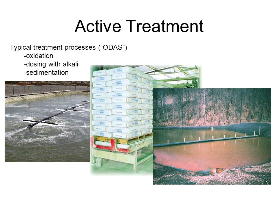 Active Treatment Typical treatment processes ( ODAS ) -oxidation -dosing with alkali -sedimentation