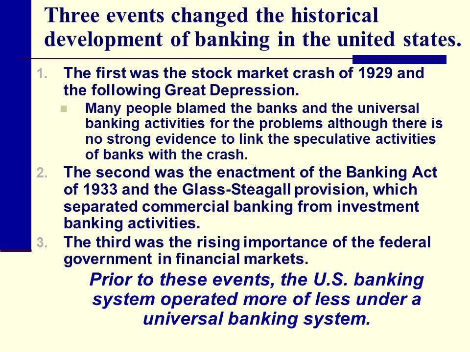 Three events changed the historical development of banking in the united states.