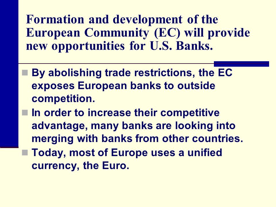 Formation and development of the European Community (EC) will provide new opportunities for U.S.