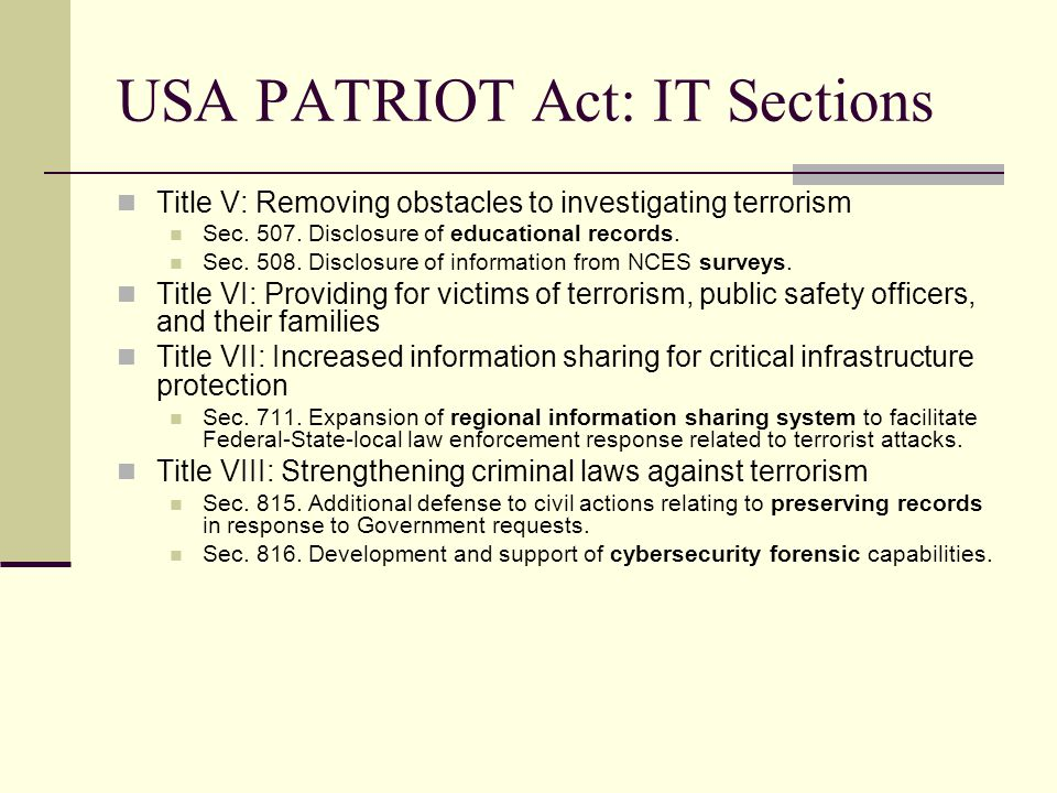 USA PATRIOT Act: IT Sections Title V: Removing obstacles to investigating terrorism Sec.