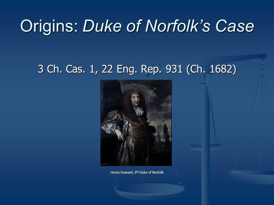 Origins: Duke of Norfolk's Case 3 Ch. Cas. 1, 22 Eng.