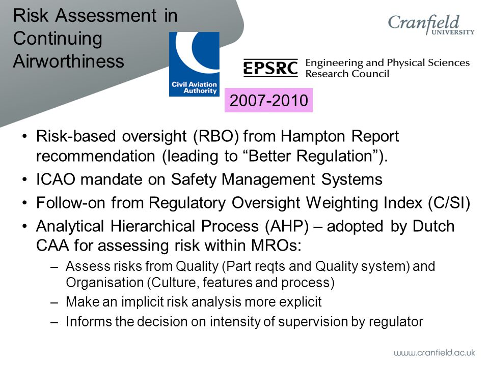 Risk Assessment in Continuing Airworthiness Risk-based oversight (RBO) from Hampton Report recommendation (leading to Better Regulation ).