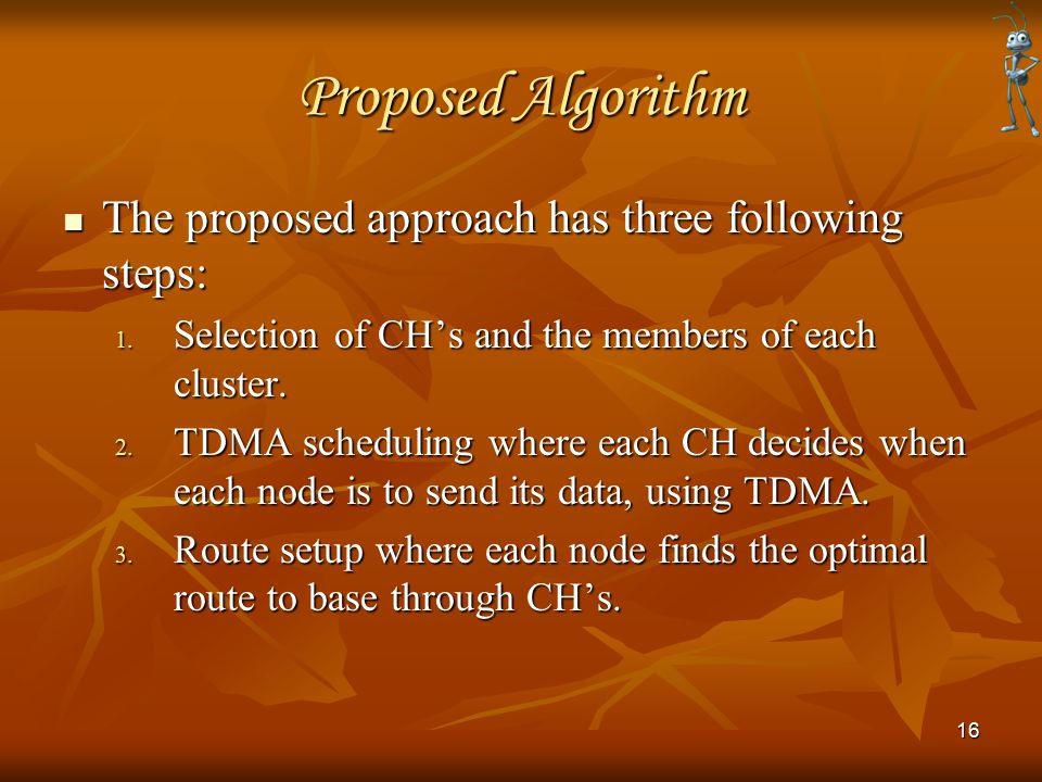 Proposed Algorithm The proposed approach has three following steps: The proposed approach has three following steps: 1.