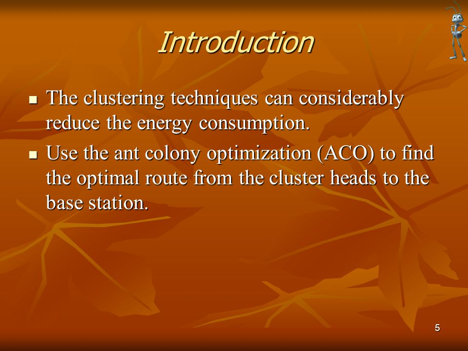 Introduction The clustering techniques can considerably reduce the energy consumption.